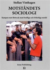 MOTSTÅNDETS  SOCIOLOGI: Kampen mot förtryck med fredliga och frihetliga medel