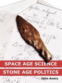 Space-Age Science and Stone-Age Politics